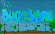 Play Bug on a Wire